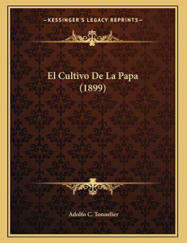 9781168289216: El Cultivo De La Papa (1899) (Spanish Edition)