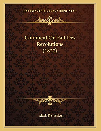 9781168295132: Comment On Fait Des Revolutions (1827) (French Edition)