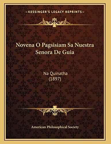 9781168297105: Novena O Pagsisiam Sa Nuestra Senora de Guia: Na Quinatha (1897)