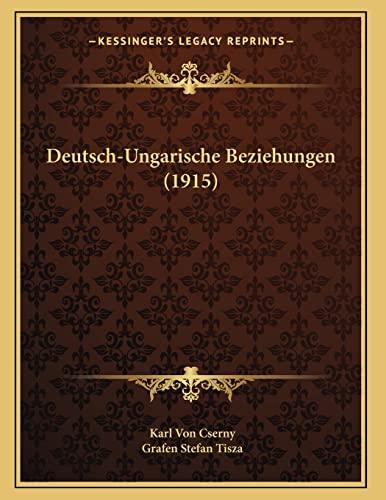9781168297440: Deutsch-Ungarische Beziehungen (1915) (German Edition)