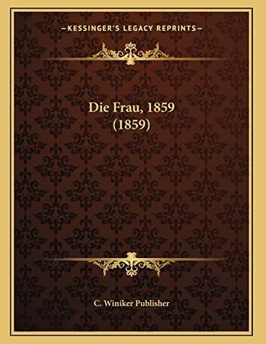 9781168297723: Die Frau, 1859 (1859)