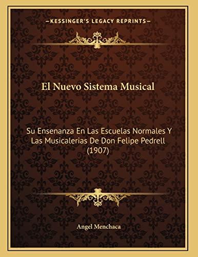 9781168298232: El Nuevo Sistema Musical: Su Ensenanza En Las Escuelas Normales Y Las Musicalerias De Don Felipe Pedrell (1907) (Spanish Edition)