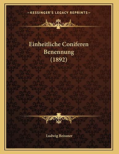 9781168300072: Einheitliche Coniferen Benennung (1892) (German Edition)