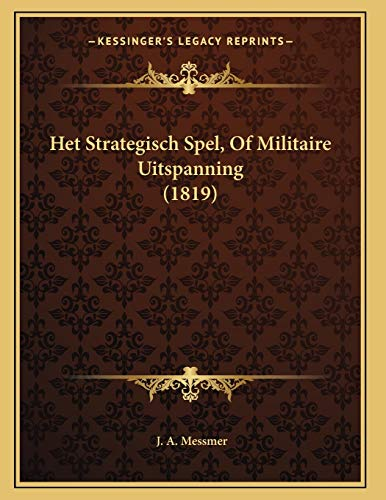 9781168305343: Het Strategisch Spel, Of Militaire Uitspanning (1819) (Dutch Edition)