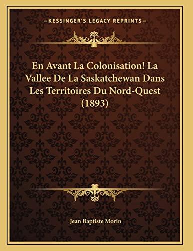 En Avant La Colonisation! La Vallee De