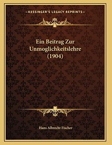 9781168308566: Ein Beitrag Zur Unmoglichkeitslehre (1904)