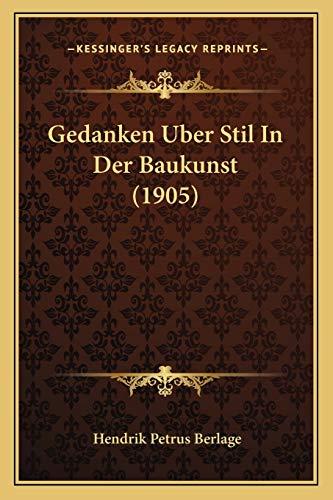 9781168318633: Gedanken Uber Stil In Der Baukunst (1905) (German Edition)