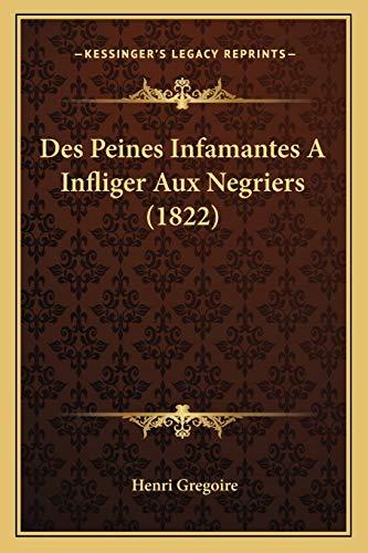 9781168320766: Des Peines Infamantes a Infliger Aux Negriers (1822)