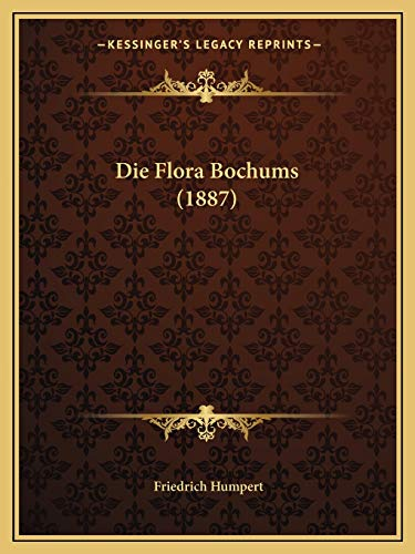 9781168321039: Die Flora Bochums (1887) (German Edition)
