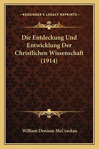 9781168322678: Die Entdeckung Und Entwicklung Der Christlichen Wissenschaft (1914) (German Edition)