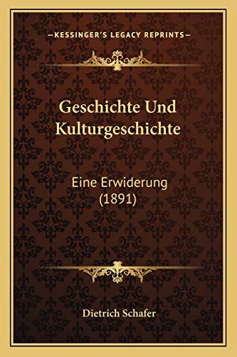 9781168328069: Geschichte Und Kulturgeschichte: Eine Erwiderung (1891)