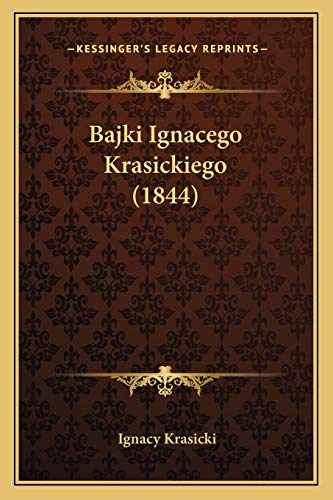 9781168328380: Bajki Ignacego Krasickiego (1844) (Polish Edition)
