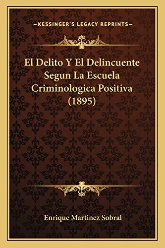 El Delito y el Delincuente Segun la: Enrique MartA-nez Sobral