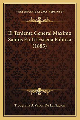 9781168332660: El Teniente General Maximo Santos En La Escena Politica (1885)