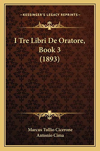 9781168332943: I Tre Libri de Oratore, Book 3 (1893)