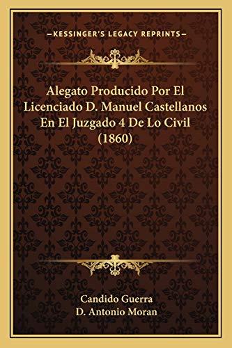 9781168334473: Alegato Producido Por El Licenciado D. Manuel Castellanos En El Juzgado 4 De Lo Civil (1860) (Spanish Edition)