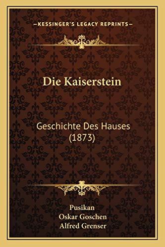 9781168335302: Die Kaiserstein: Geschichte Des Hauses (1873) (German Edition)