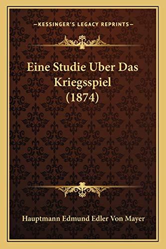 9781168338570: Eine Studie Uber Das Kriegsspiel (1874) (German Edition)