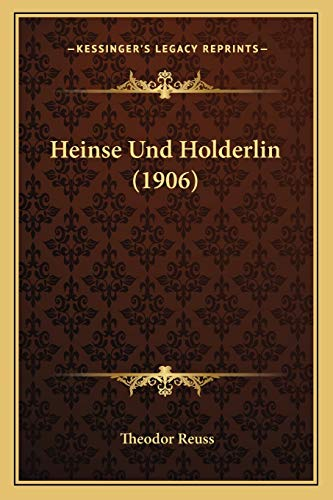 9781168338877: Heinse Und Holderlin (1906) (German Edition)