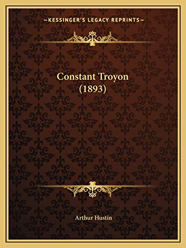 9781168343543: Constant Troyon (1893) (French Edition)
