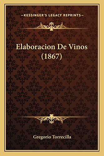 9781168344427: Elaboracion De Vinos (1867) (Spanish Edition)