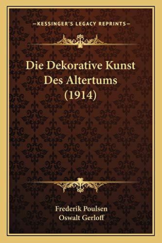 9781168353252: Die Dekorative Kunst Des Altertums (1914)