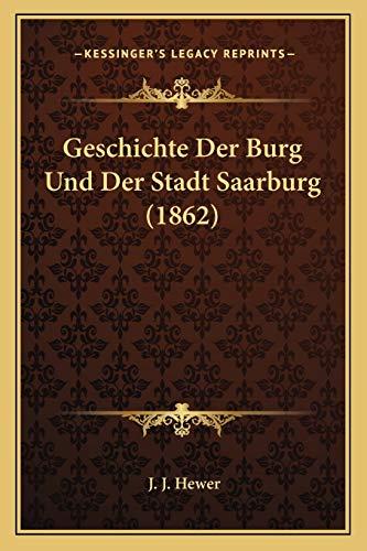 9781168357779: Geschichte Der Burg Und Der Stadt Saarburg (1862)
