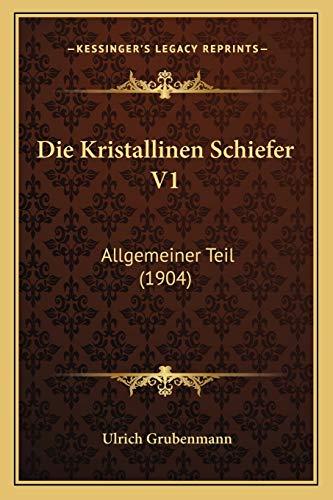 9781168358448: Die Kristallinen Schiefer V1: Allgemeiner Teil (1904) (German Edition)
