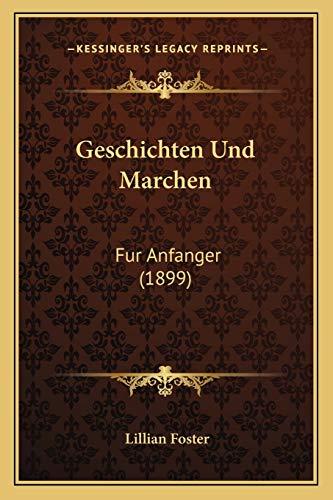 9781168358868: Geschichten Und Marchen: Fur Anfanger (1899) (German Edition)