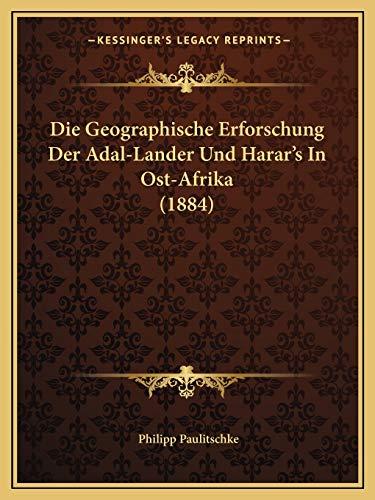 9781168359476: Die Geographische Erforschung Der Adal-Lander Und Harar's in Ost-Afrika (1884)