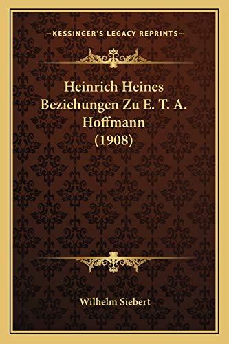 9781168360090: Heinrich Heines Beziehungen Zu E. T. A. Hoffmann (1908)