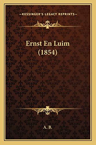Ernst En Luim 1854 Dutch Edition: A. B.