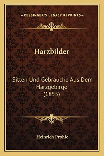 9781168364890: Harzbilder: Sitten Und Gebrauche Aus Dem Harzgebirge (1855)
