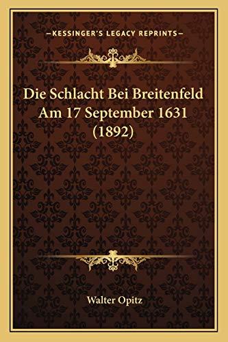 9781168367143: Die Schlacht Bei Breitenfeld Am 17 September 1631 (1892) (German Edition)