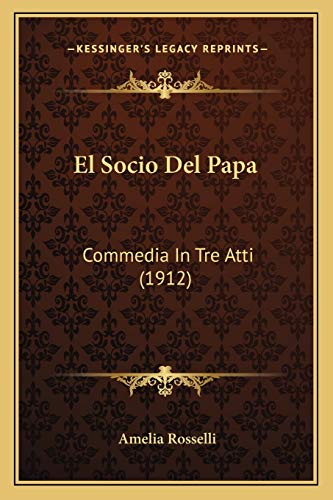 9781168369420: El Socio Del Papa: Commedia In Tre Atti (1912) (Spanish Edition)