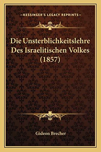 Die Unsterblichkeitslehre des Israelitischen Volkes by Gideon Brecher 2010 Paperback - Gideon Brecher