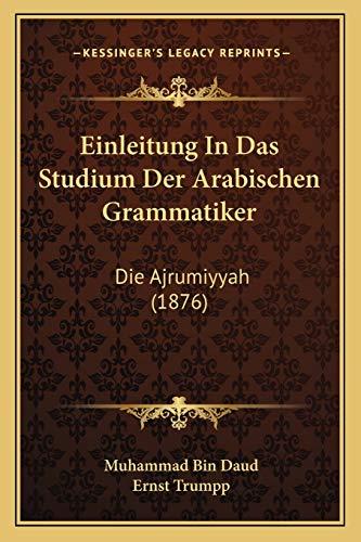 9781168372697: Einleitung in Das Studium Der Arabischen Grammatiker: Die Ajrumiyyah (1876)