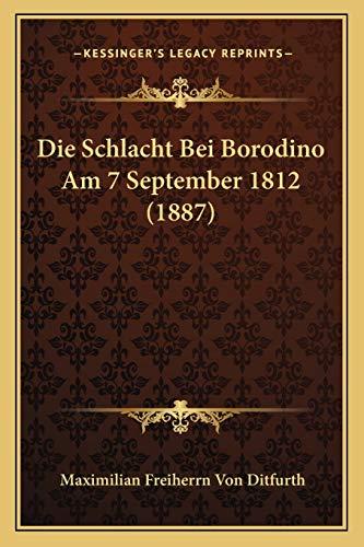9781168373458: Die Schlacht Bei Borodino Am 7 September 1812 (1887)