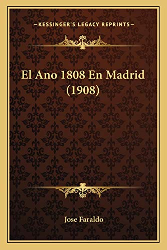 9781168373564: El Ano 1808 En Madrid (1908)