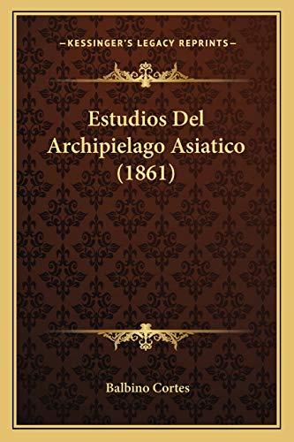 9781168373618: Estudios del Archipielago Asiatico (1861)