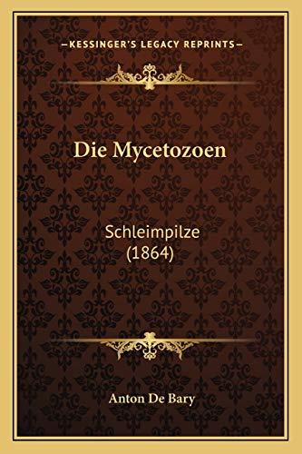 9781168374325: Die Mycetozoen: Schleimpilze (1864)