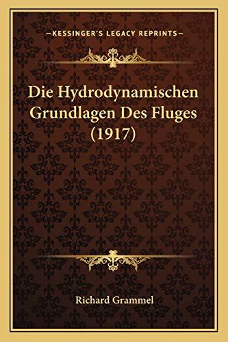 9781168375186: Die Hydrodynamischen Grundlagen Des Fluges (1917)