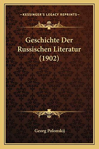 9781168375957: Geschichte Der Russischen Literatur (1902)
