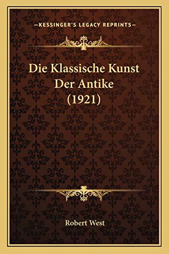 9781168377616: Die Klassische Kunst Der Antike (1921)
