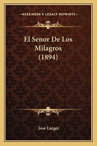 9781168377814: El Senor De Los Milagros (1894) (Spanish Edition)