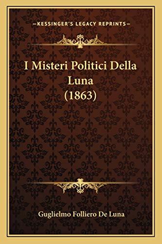 9781168378002: I Misteri Politici Della Luna (1863) (Italian Edition)