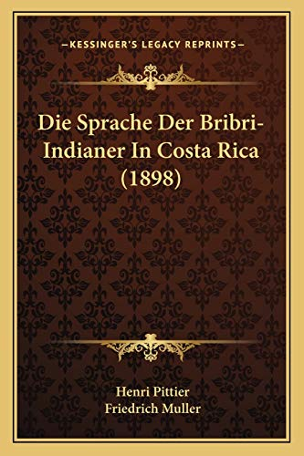 9781168379771: Die Sprache Der Bribri-Indianer In Costa Rica (1898) (German Edition)