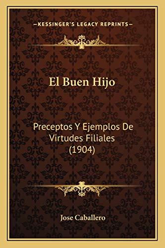 9781168379900: El Buen Hijo: Preceptos y Ejemplos de Virtudes Filiales (1904)