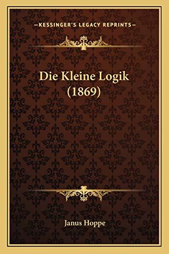 9781168381484: Die Kleine Logik (1869)