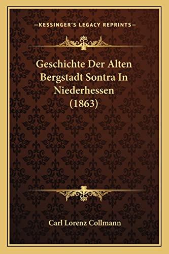 9781168384386: Geschichte Der Alten Bergstadt Sontra In Niederhessen (1863) (German Edition)